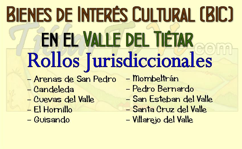 Bienes de Interés Cultural Valle del Tiétar-BIC: rupestre, conjunto histórico, paraje pintoresco,  arqueológia, castillos, monumentos y rollos