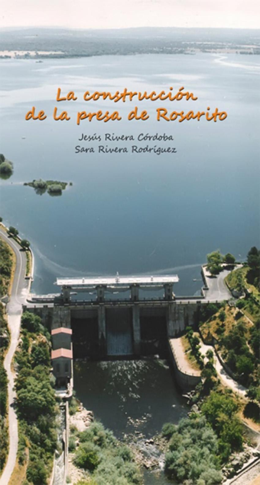 """Portada libro """"La Construcción de la presa de Rosarito"""" - Jesús y Sara Rivera"""