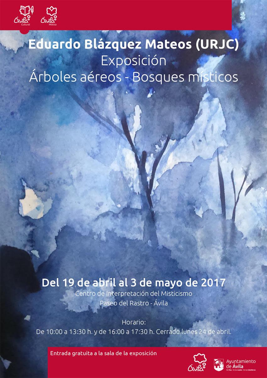 Exposición Árboles Aéreos - Bosques Místicos de Eduardo Blázquez Mateos en Ávila – TiétarTeVe