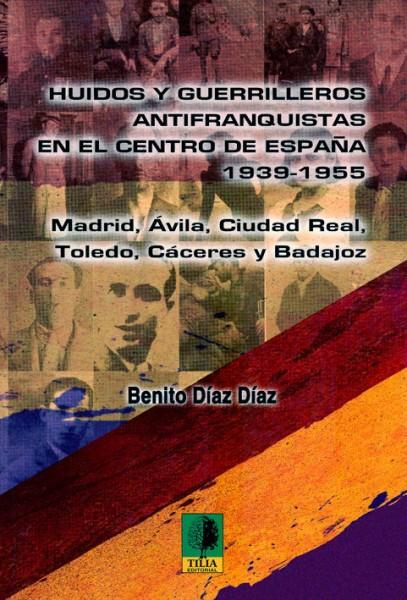 Libro Huidos y Guerrilleros - Benito Díaz Díaz - TiétarTeVe