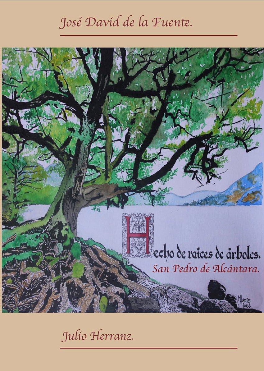 """Sale a la venta la obra """"Hecho de Raíces de Árboles"""" de José David de La Fuente y Julio Herranz sobre la vida de San Pedro de Alcántara."""